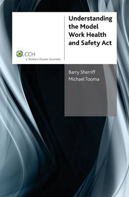 Understanding the Model Work Health and Safety Act