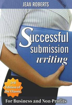 Successful Submission Writing 3/e: For Business and Non-Profits