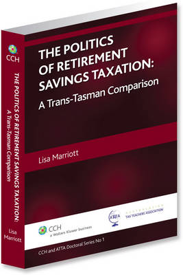 The Politics of Retirement Savings Taxation: a Trans-Tasman Comparison