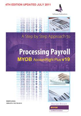 BSBFIA302A Processing Payroll Using MYOB AccountRight Plus v19 Workbook
