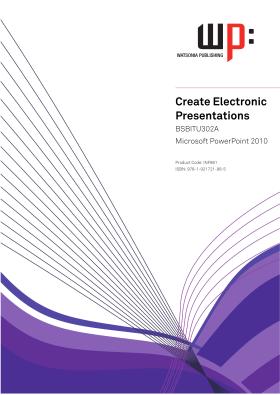 Create Electronic Presentations: : Bsbitu302b