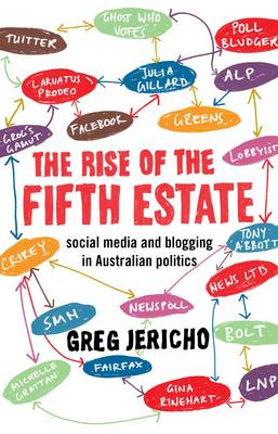 The Rise of the Fifth Estate: Social Media and Blogging in Australian Politics
