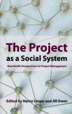 The Project as a Social System: Asia Pacific Perspectives on Project Management