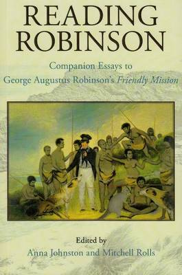 Reading Robinson: Companion Essays to George Robinson's Friendly Mission