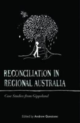 Reconcilation in Regional Australia: Case Studies from Gippsland
