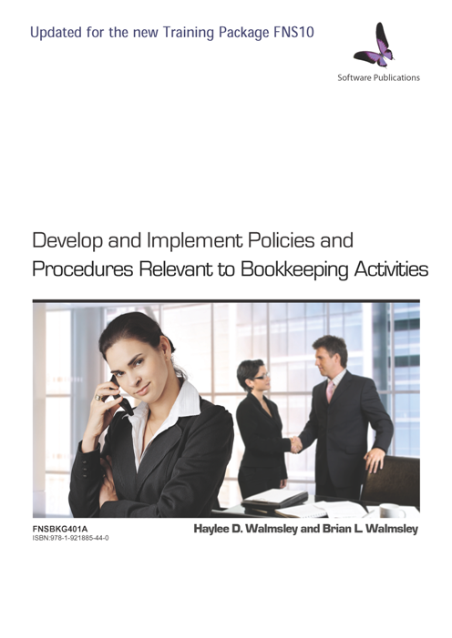 FNSBKG401A Develop & Implement Policies & Procedures Relevant to Bookkeeping Activities