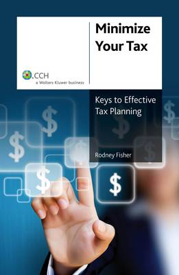 Minimise Your Tax: Keys To Effective Tax Planning