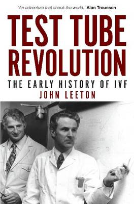 Test Tube Revolution: The Early History of IVF