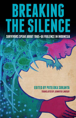 Breaking the Silence: Survivors Speak About 1965-66 Violence in Indonesia