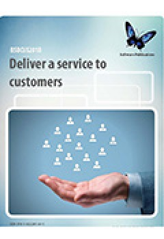 BSBCUS301B Deliver and Monitor a Service to Customers