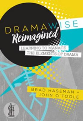 Dramawise Reimagined Learning to Manage the Elements of Drama