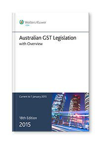 Australian GST Legislation with Overview 2015