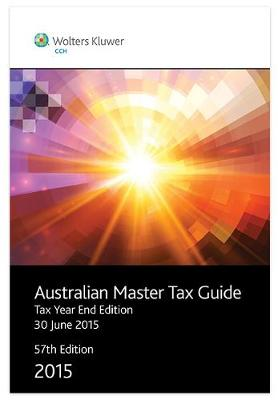 Australian Master Taxation Guide 2015: Tax Year End Edition