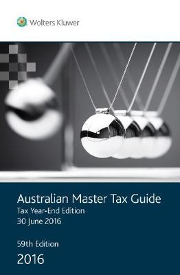 Australian Master Tax Guide 2016/2017 Tax Year End Edition