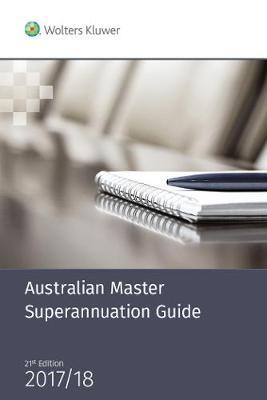 Australian Master Superannuation Guide 2017/18