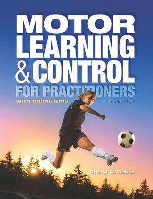Motor Learning & Control for Practitioners  : With Online Labs
