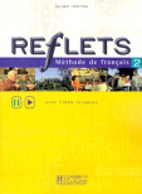 Reflets: Livre De L'Eleve 2