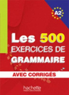 Les Exercices De Grammaire: Livre D'Eleve A2 + Corriges