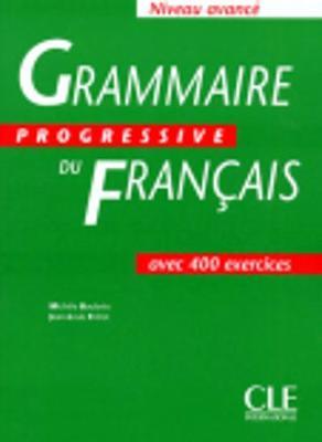 Grammaire Progressive Du Francais: Grammaire Progressive - Niveau Avance