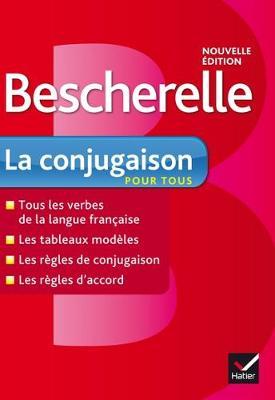 Bescherelle: Bescherelle - LA Conjugaison Pour Tous