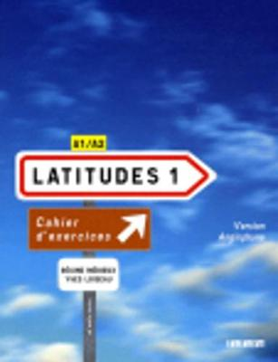 Latitudes 1: Methode De Francais A1/A2: Cahier D'exercices Version Anglophone