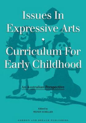 Issues in Expressive Arts Curriculum for Early Childhood: An Australian Perspective