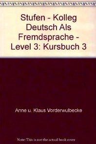 Stufen - Kolleg Deutsch Als Fremdsprache - Level 3: Kursbuch 3
