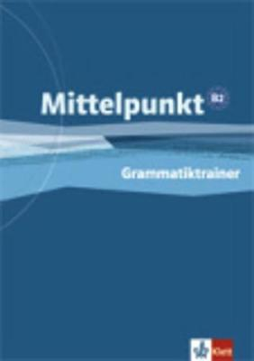Mittelpunkt: Grammatiktrainer B2