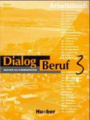 Dialog Beruf: Arbeitsbuch 3: Arbeitsbuch 3