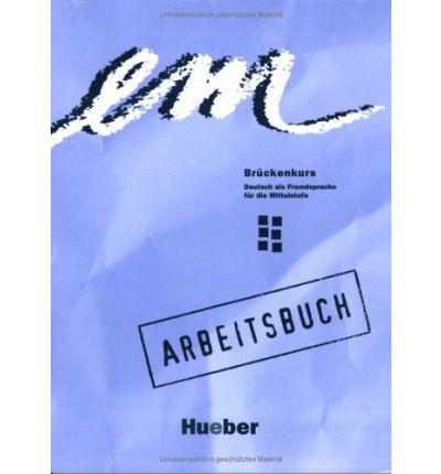 Em - Bruckenkurs: Arbeitsbuch: Arbeitsbuch