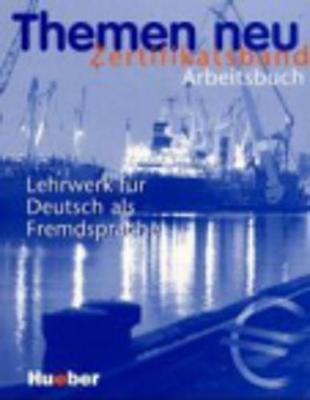 Themen Neu Zetifikats - Band: Arbeitsbuch