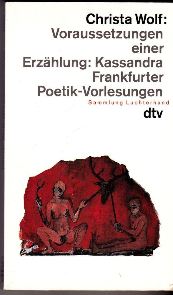 Vor Aussetzungen Einer Erza Hlung: Kassandra Frankfurter Poetik-Vorlesungen