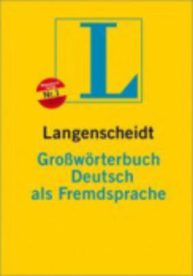 Langenscheidts Grossworterbuch Deutsch Als Fremdsprache: Langenscheidts Grossworterbuch Deutsch Als Fremdsprache
