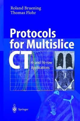 Protocols for Multislice CT: 4 and 16-row Applications