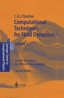 Computational Techniques for Fluid Dynamics: Specific Techniques for Different Flow Categories: v. 2