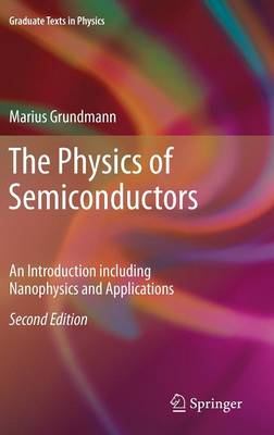 The Physics of Semiconductors: An Introduction Including Nanophysics and Applications