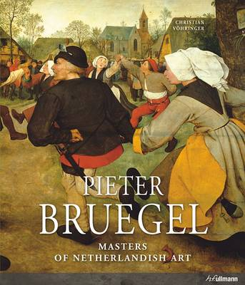 Masters of Nederlandish Art: Pieter Bruegel