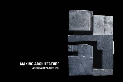 Making Architecture: Projects from the First Year Course