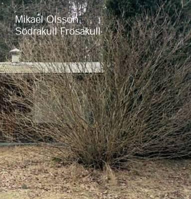 Mikael Olsson: Sodrakull Frosakull