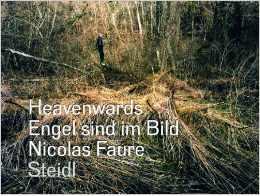 Nicolas Faure: Heavenwards: Engel Sind im Bild