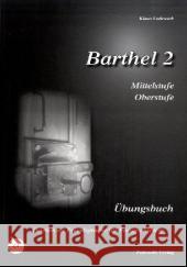 Barthel 2: Ubungsbuch