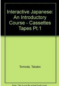 Interactive Japanese: Pt.1: An Introductory Course - Cassettes Tapes