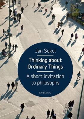 Thinking About Ordinary Things: A Short Invitation to Philosophy