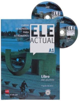Ele Actual: Libro Del Alumno + Cds A1 - New Edition
