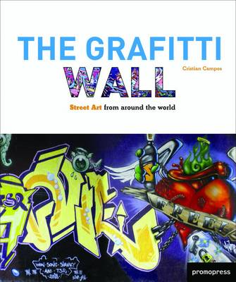 The Graffiti Wall: Street Art from Around the World