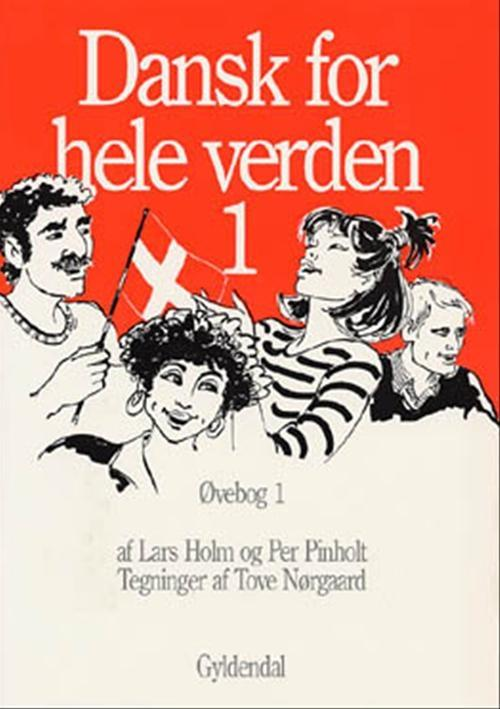 Dansk For Hele Verden 1 Ovebog 1 (workbook 1)