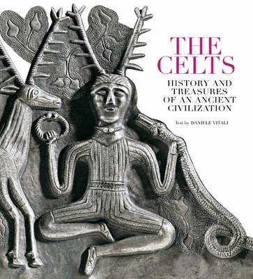 The Celts: History and Treasures of an Ancient Civilisation