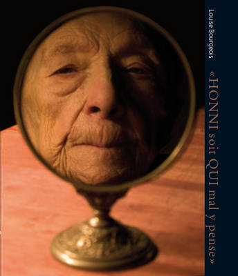 Louise Bourgeois: HONNI Soit QUI Mal Y Pense