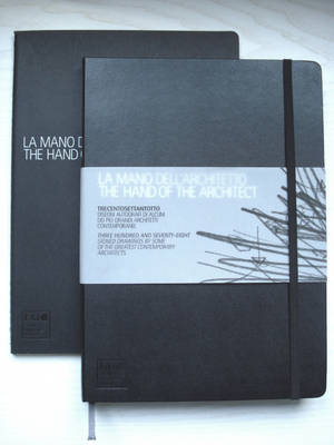 The Hand of the Architect: Three Hundred and Seventy-eight Signed Drawings by Some of the Greatest Contemporary Architects