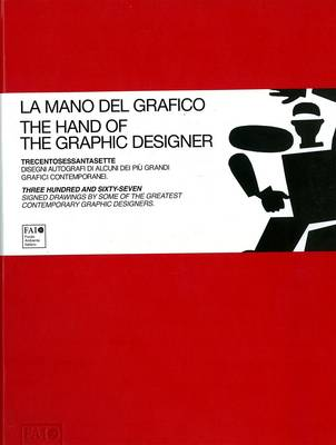 The Hand of the Graphic Designer: Three Hundred and Sixty-seven Signed Drawings by Some of the Greatest Contemporary Graphic Designers.